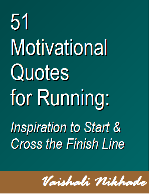 51 Motivational Quotes for Running: Inspiration to Start and Cross the Finish Line